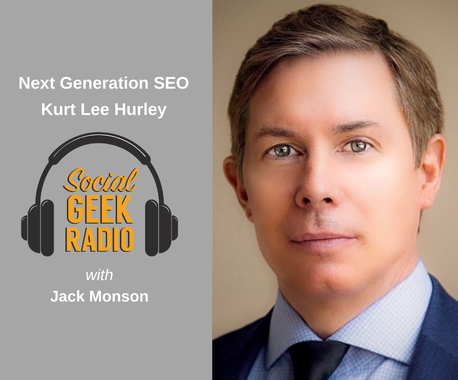 Next Generation SEO with Kurt Lee Hurley