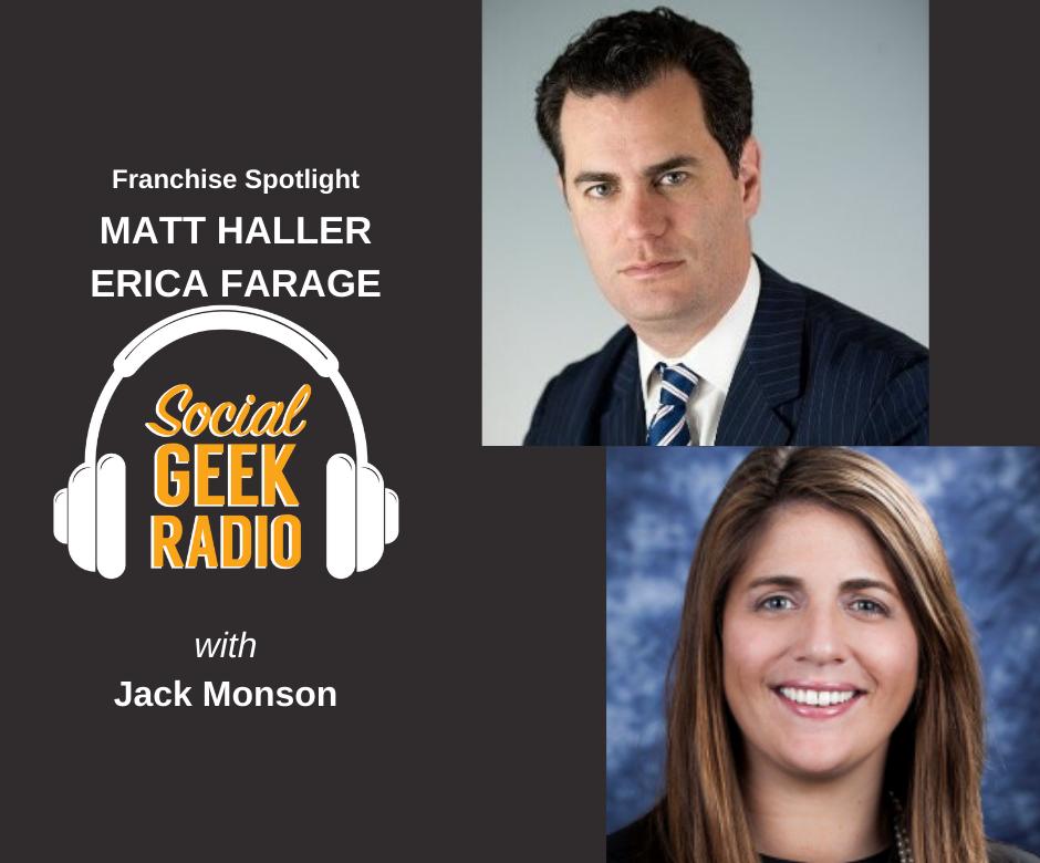 Franchise Spotlight: Matt Haller, Erica Farage