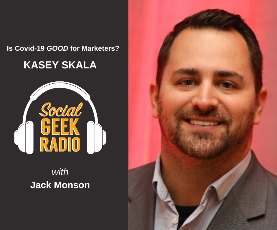 Is Covid-19 Good for Marketers? With Kasey Skala