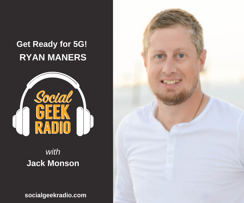 Get Ready for 5G with Ryan Maners