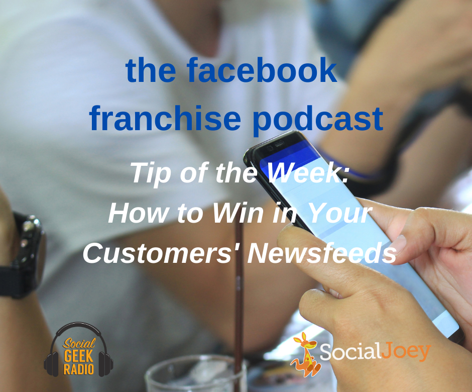 Facebook Franchise Tip of the Week: Get More Engagement in the Newsfeed