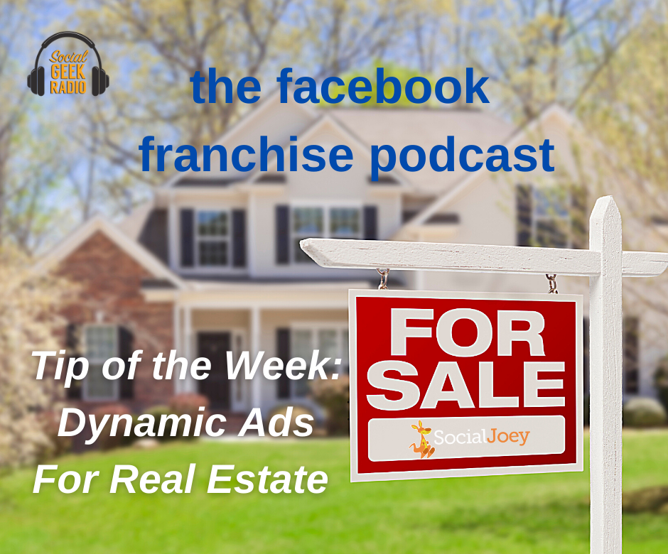 Facebook Franchise Tip of the Week: Using Dynamic Ads for Real Estate