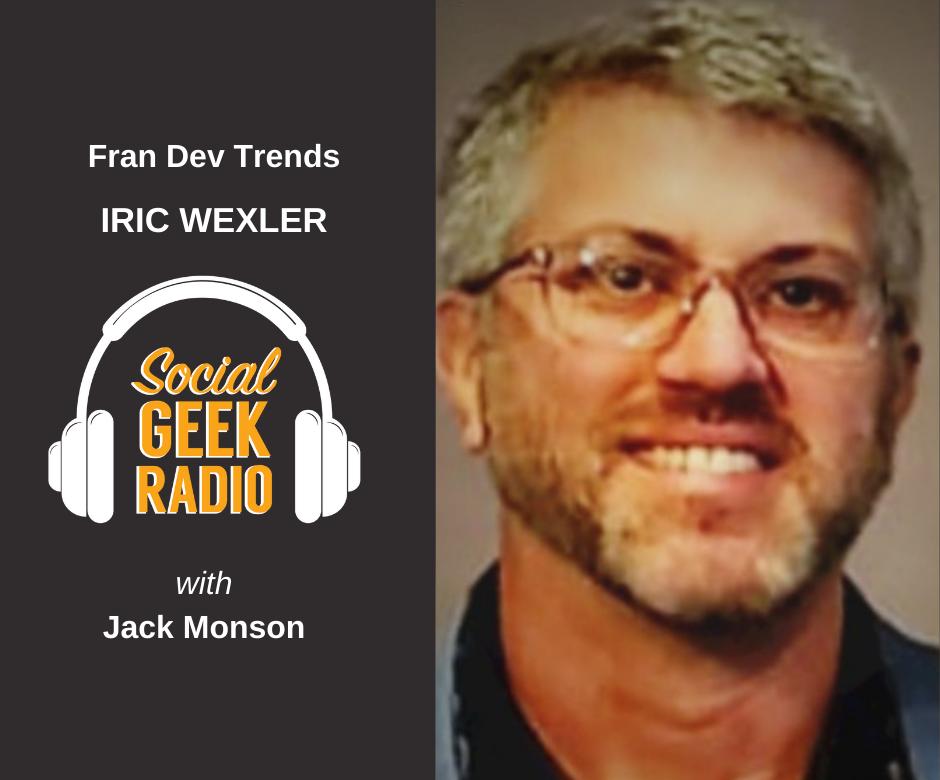Fran Dev Trends with Iric Wexler