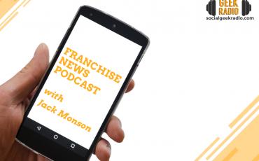 Franchise News Podcast 2.24.2021