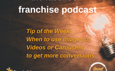 Facebook Franchise Tip of the Week: How and When To Use Various Media Types