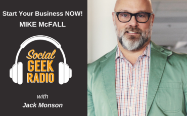 Start Your Business Now! With Mike McFall