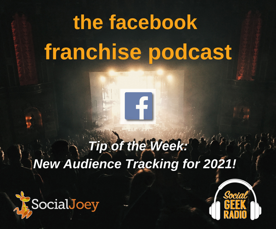 Facebook Franchise Tip of the Week: New Audience Tracking for 2021