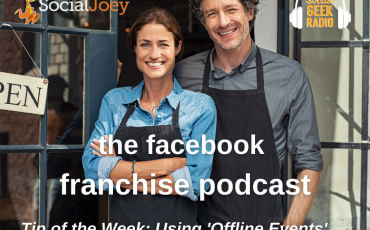 Facebook Franchise Tip of the Week: Using Facebook Offline Events