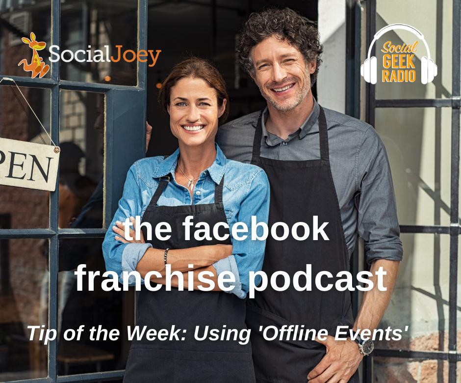 Facebook Franchise Tip of the Week: Using Facebook Offline Events