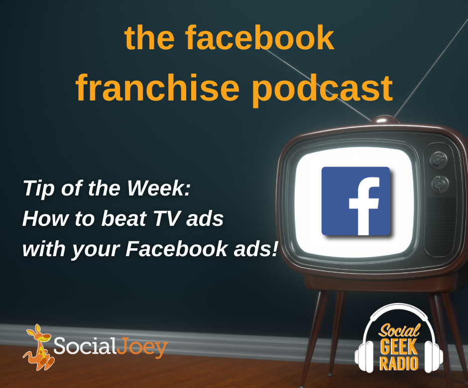 Facebook Franchise Tip of the Week: How to Beat TV Ads with Your Facebook Ads