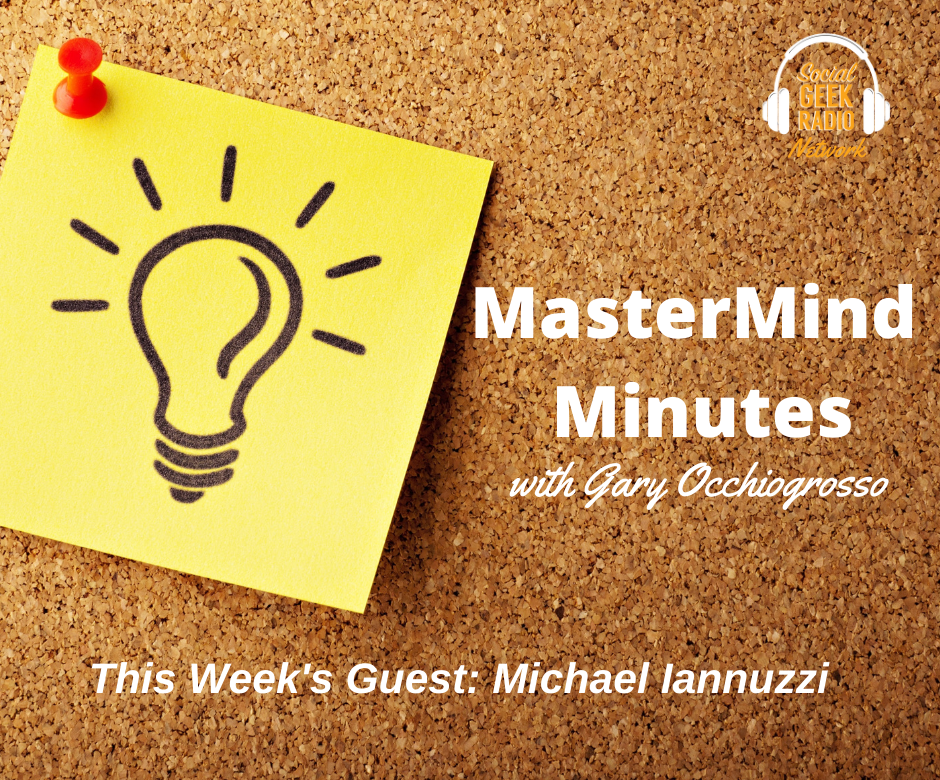 MasterMind Minutes with Gary Occhiogrosso and Michael Iannuzzi