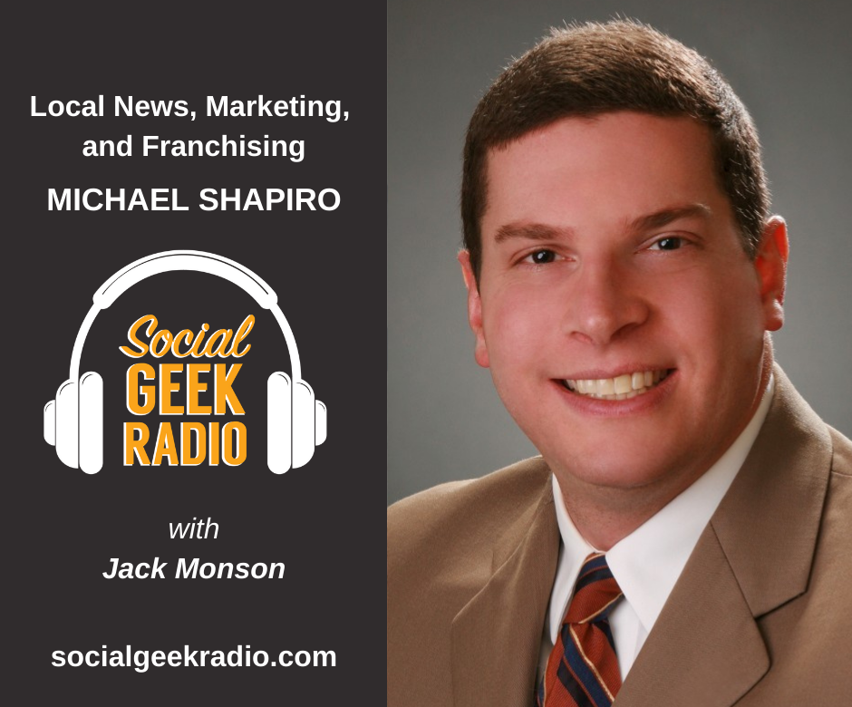Local News, Marketing, and Franchising: Michael Shapiro