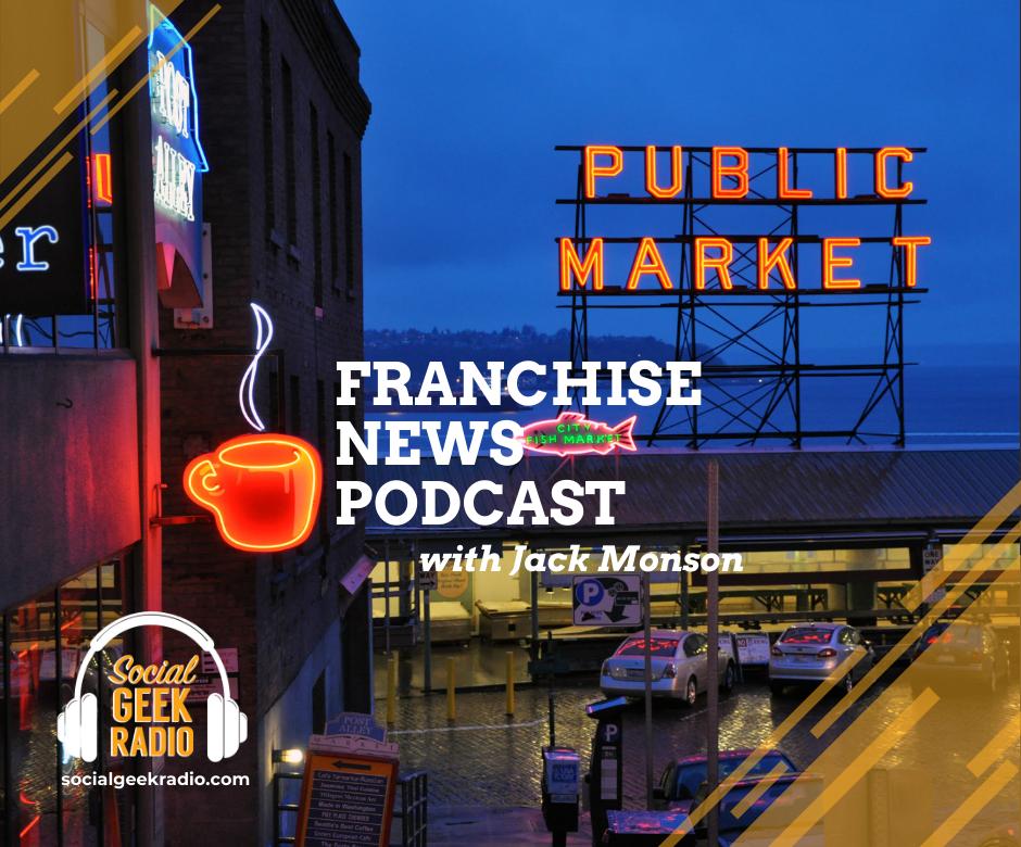 Franchise News Podcast 4.21.2021