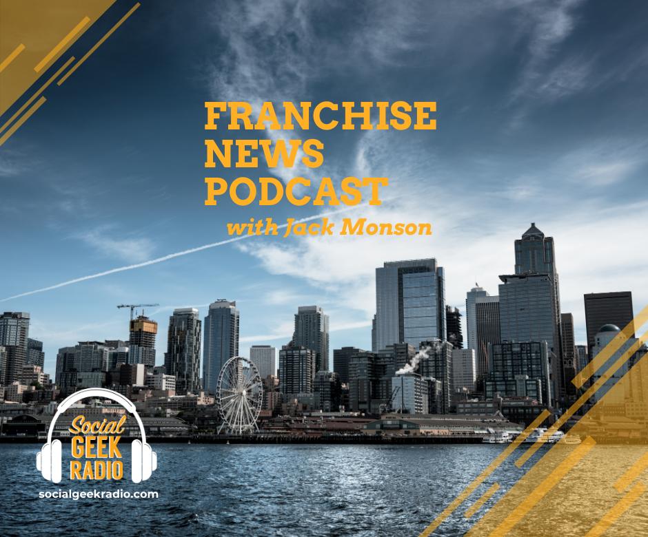 Franchise News Podcast 4.28.2021