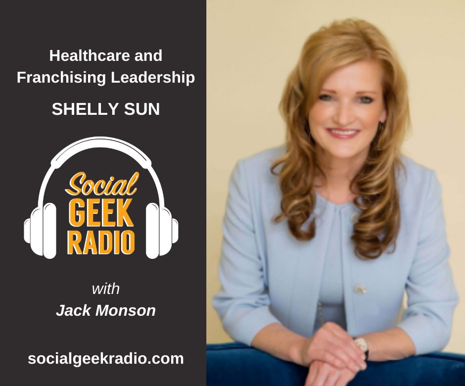 Healthcare and Franchising Leadership with Shelly Sun