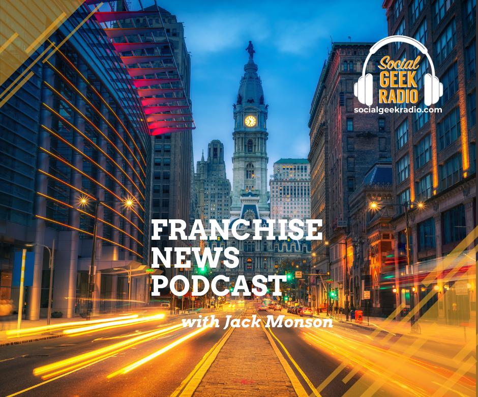 Franchise News Podcast 5.12.2021