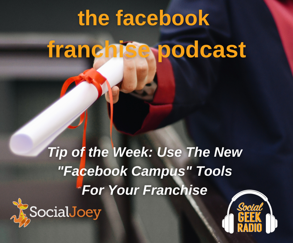 Facebook Franchise Tip of the Week: Use Facebook Campus for Your Franchise