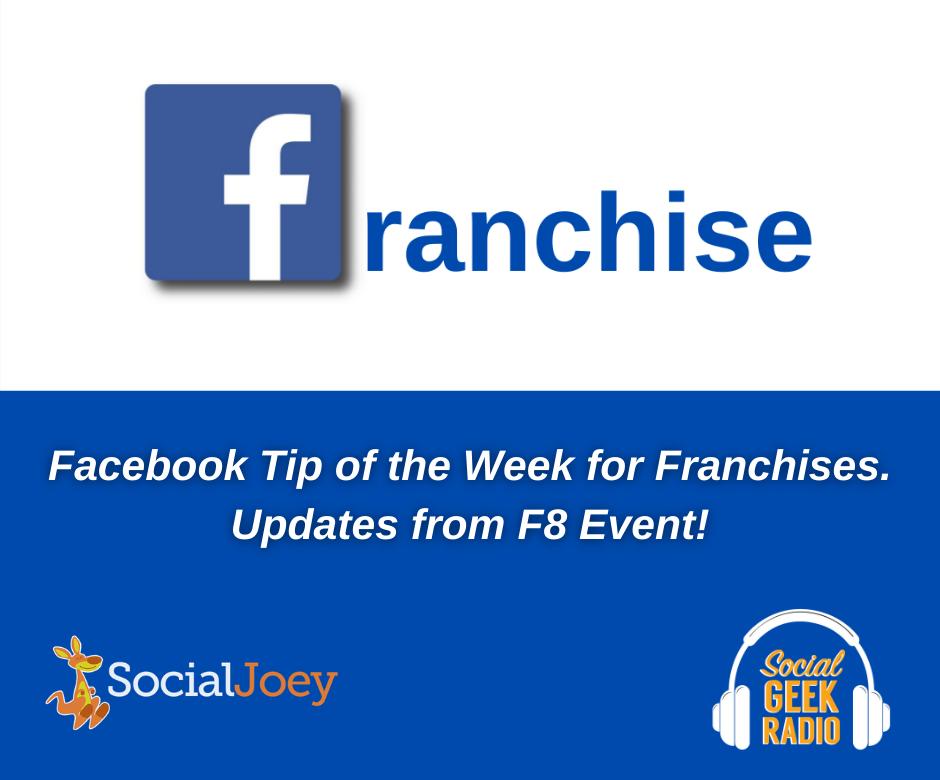 Facebook Franchise Tip of the Week: F8 Update