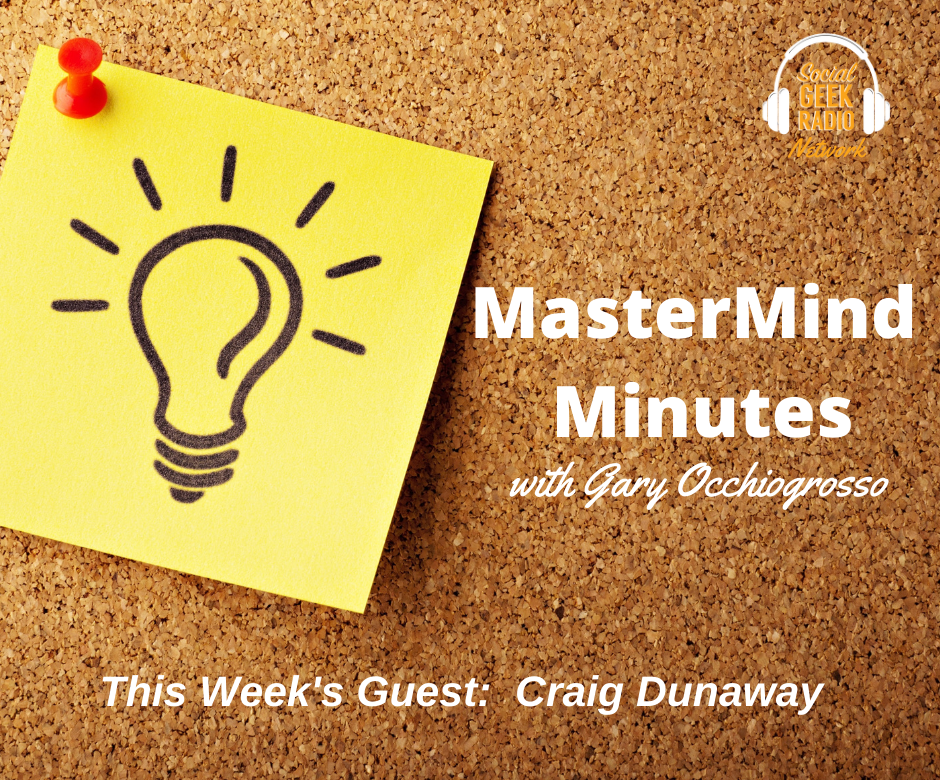 MasterMind Minutes with Gary Occhiogrosso and Craig Dunaway