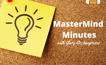 MasterMind Minutes with Gary Occhiogrosso and Michael Webster