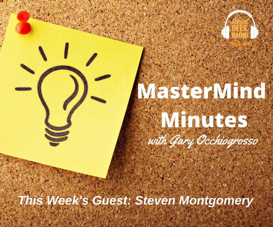MasterMind Minutes with Gary Occhiogrosso and Steven Montgomery