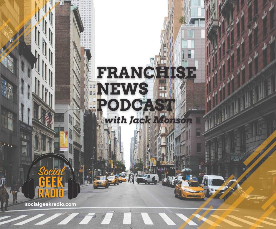Franchise News Podcast 8.4.2021