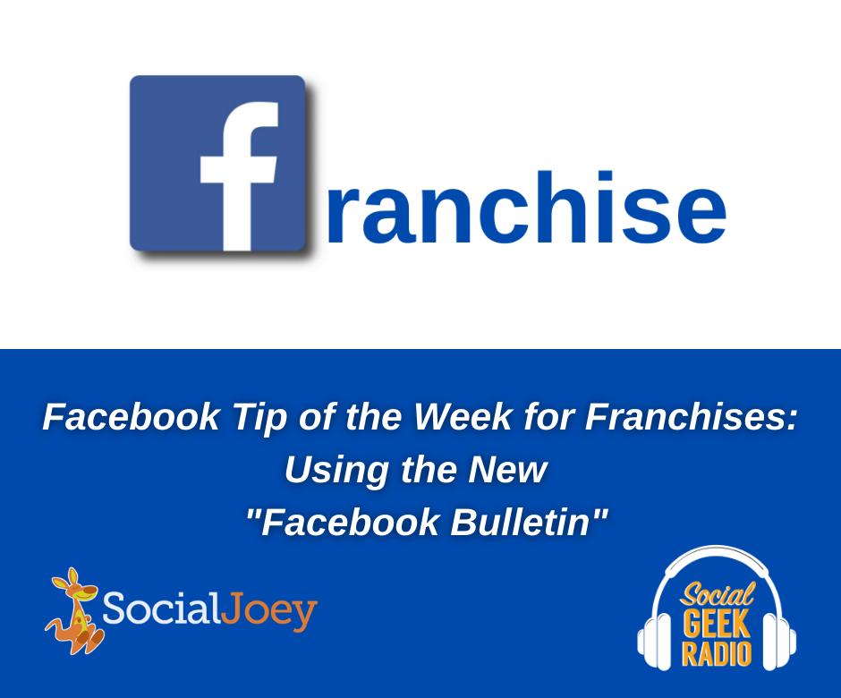 Facebook Franchise Tip of the Week: Facebook Bulletin