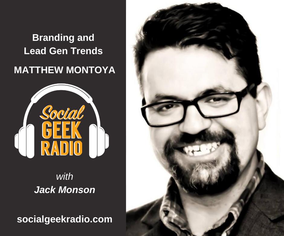 Branding and Lead Gen Trends with Matthew Montoya