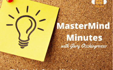 MasterMind Minutes with Gary Occhiogrosso and Micah Logan