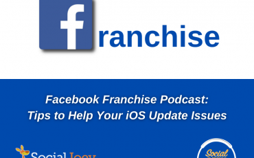 Facebook Franchise Tip of the Week: Fixing Your iOS Issues